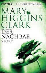 Mary  Higgins Clark - Der Nachbar