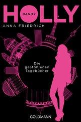 Anna  Friedrich - Holly. Die gestohlenen Tagebücher