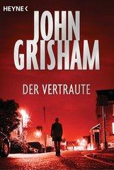 John  Grisham - Der Vertraute