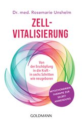 Dr. med. Rosemarie  Unshelm - Zell-Vitalisierung