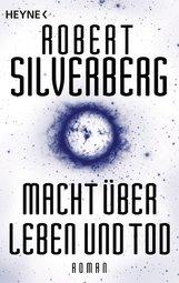 Robert  Silverberg - Macht über Leben und Tod