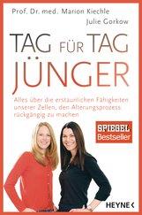 Marion  Kiechle, Julie  Gorkow - Tag für Tag jünger