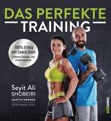 Seyit Ali  Shobeiri, Martin  Werner - Das perfekte Training