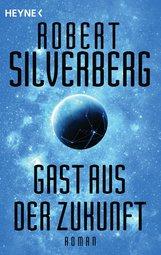Robert  Silverberg - Gast aus der Zukunft