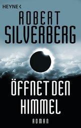 Robert  Silverberg - Öffnet den Himmel