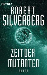 Robert  Silverberg, Karen  Haber - Zeit der Mutanten