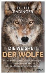 Elli H.  Radinger - Die Weisheit der Wölfe
