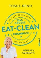 Tosca  Reno - Das große Eat-Clean Kochbuch