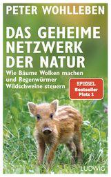 Peter  Wohlleben - Das geheime Netzwerk der Natur