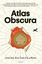 Joshua  Foer, Ella  Morton, Dylan  Thuras - Atlas Obscura
