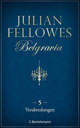 Julian  Fellowes - Belgravia (5) - Verabredungen
