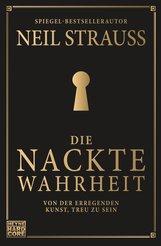 Neil  Strauss - Die nackte Wahrheit