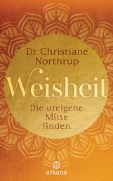 Christiane  Northrup - Weisheit