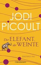 Jodi  Picoult - Der Elefant, der weinte