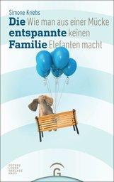 Simone  Kriebs - Die entspannte Familie