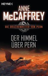 Anne  McCaffrey - Der Himmel über Pern