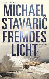 Michael  Stavarič - Fremdes Licht