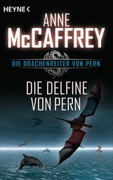 Anne  McCaffrey - Die Delfine von Pern