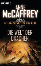 Anne  McCaffrey - Die Welt der Drachen