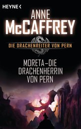 Anne  McCaffrey - Moreta - Die Drachenherrin von Pern