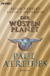 Brian  Herbert, Kevin J.  Anderson - Der Wüstenplanet: Paul Atreides