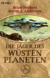 Brian  Herbert, Kevin J.  Anderson - Die Jäger des Wüstenplaneten