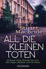Stuart  MacBride - All die kleinen Toten