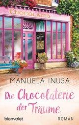Manuela  Inusa - Die Chocolaterie der Träume