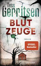 Tess  Gerritsen - Blutzeuge