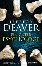 Jeffery  Deaver - Ein guter Psychologe
