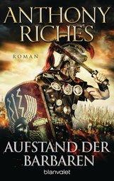 Anthony  Riches - Aufstand der Barbaren