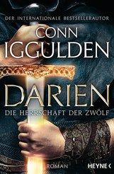 Conn  Iggulden - Darien - Die Herrschaft der Zwölf