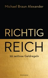 Michael  Braun Alexander - Richtig reich