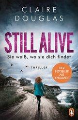 Claire  Douglas - STILL ALIVE - Sie weiß, wo sie dich findet