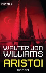 Walter Jon  Williams - Aristoi