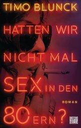 Timo  Blunck - Hatten wir nicht mal Sex in den 80ern?