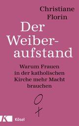 Christiane  Florin - Der Weiberaufstand