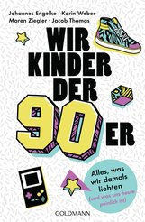 Johannes  Engelke, Jacob  Thomas, Karin  Weber, Maren  Ziegler - Wir Kinder der Neunziger
