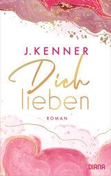 J.  Kenner - Dich lieben