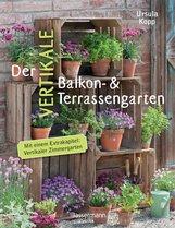Ursula  Kopp - Der vertikale Balkon- & Terrassengarten
