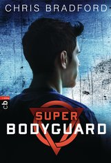 Chris  Bradford - Super Bodyguard