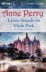 Anne  Perry - Letzte Stunde im Hyde Park