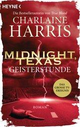 Charlaine  Harris - Midnight, Texas - Geisterstunde