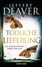 Jeffery  Deaver - Tödliche Lieferung
