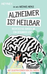 Michael  Nehls - Alzheimer ist heilbar