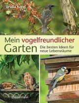 Ursula  Kopp - Mein vogelfreundlicher Garten