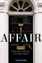 M. J.  Dias - Affair. Pass auf, wen du ins Haus lässt