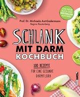 Michaela  Axt-Gadermann - Schlank mit Darm Kochbuch