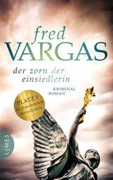 Fred  Vargas - Der Zorn der Einsiedlerin