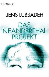 Jens  Lubbadeh - Das Neanderthal-Projekt